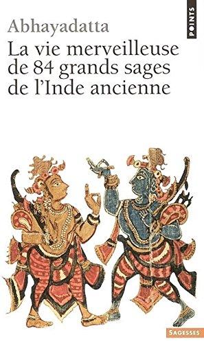 ABHAYADATTA - La vie merveilleuse de 84 grands sages de l'Inde ancienne