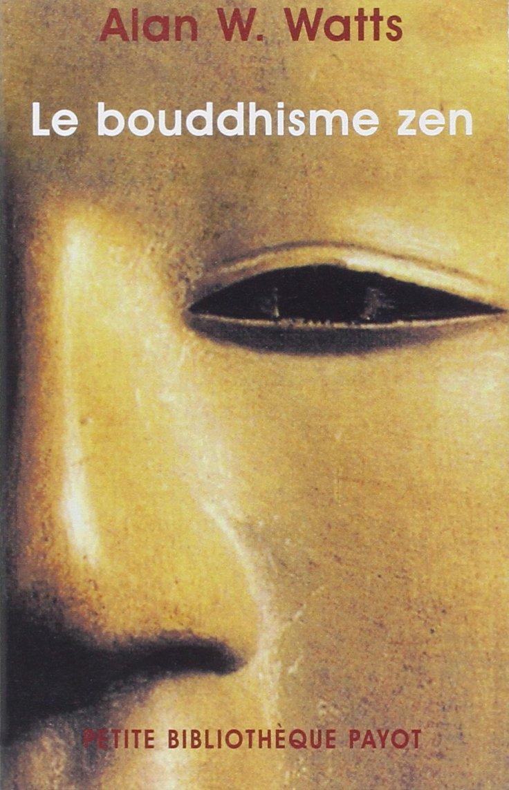 Alan W. WATTS - Le Bouddhisme Zen