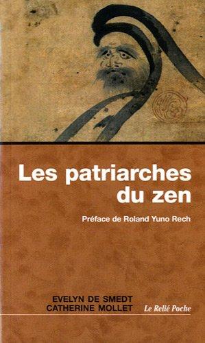 Evelyn de Smedt Catherine Mollet Les patriarches du zen