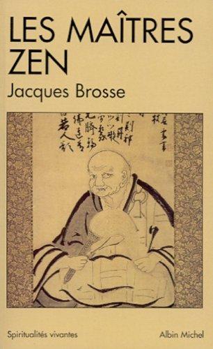 Jacques BROSSE. Les maîtres zen. jpeg