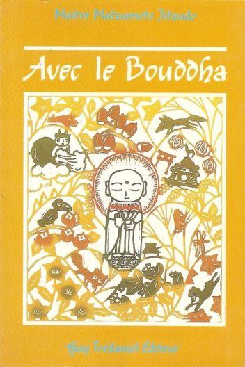 Maître Matsumoto Jitsudo - Avec le Bouddha