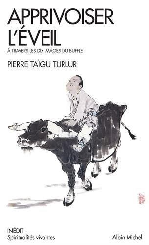 Pierre Taïgu Turlur - Apprivoiser l'éveil