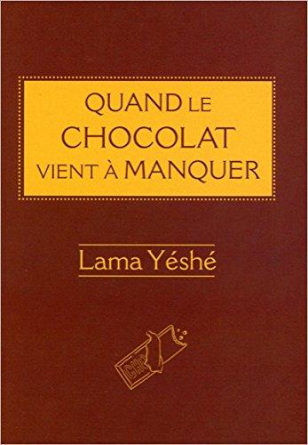 Lama Thoubtèn YESHE - Quand le chocolat vient à manquer