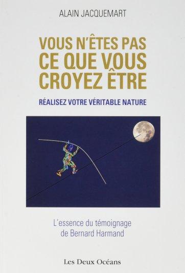 Alain JACQUEMART - Vous n'êtes pas ce que vous croyez être