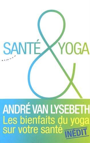 André VAN LYSEBETH - Santé & Yoga