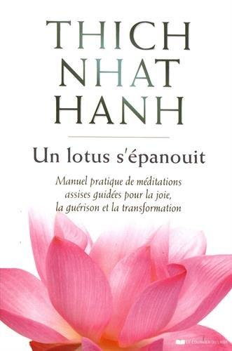 Thich Nhat Hanh - Un lotus s'épanouit