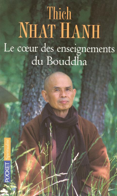 Thich Nhat Hanh - Le coeur des enseignements du Bouddha