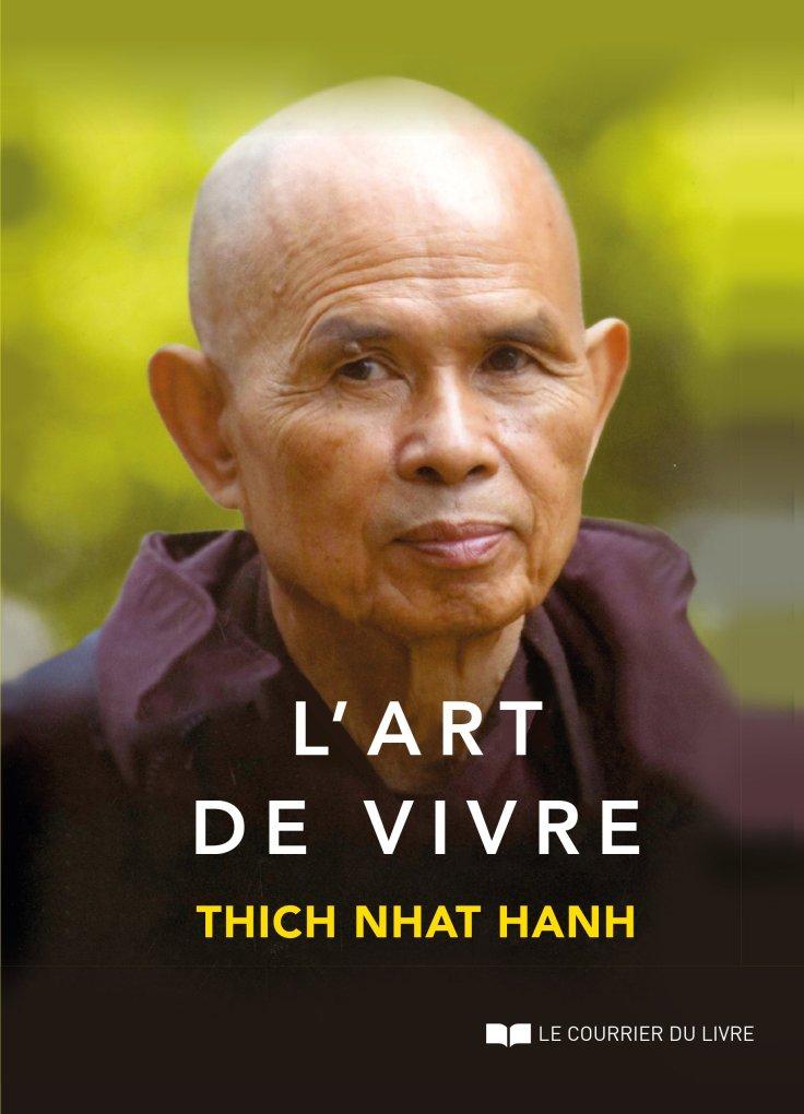 Thich Nhat Hanh - L'art de vivre