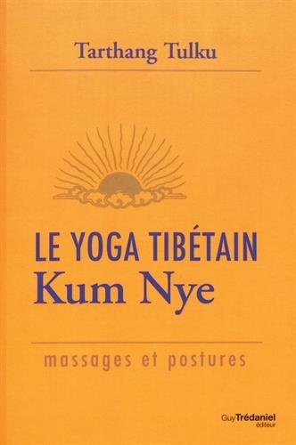 Tarthang Tulku - Le Yoga tibétain Kum Nye