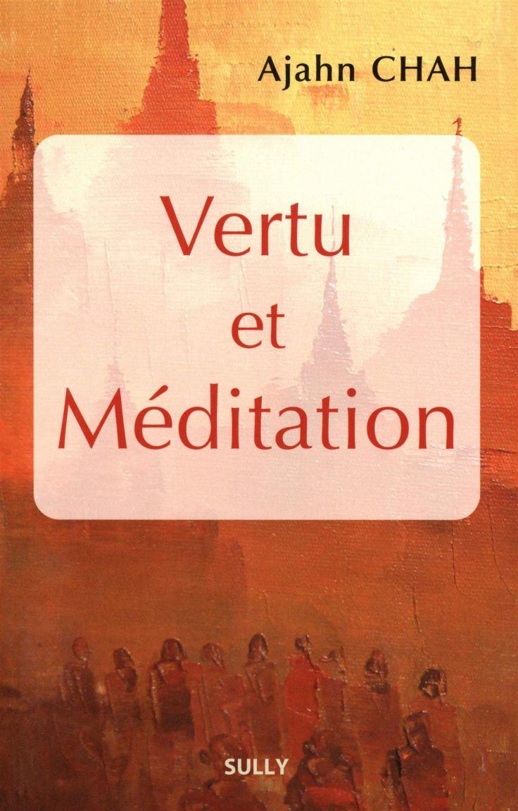 Ajahn CHAH - Vertu et Méditation