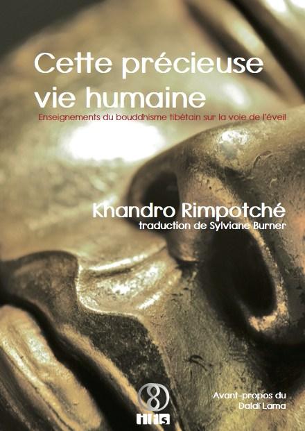 Khandro Rimpotché - Cette précieuse vie humaine