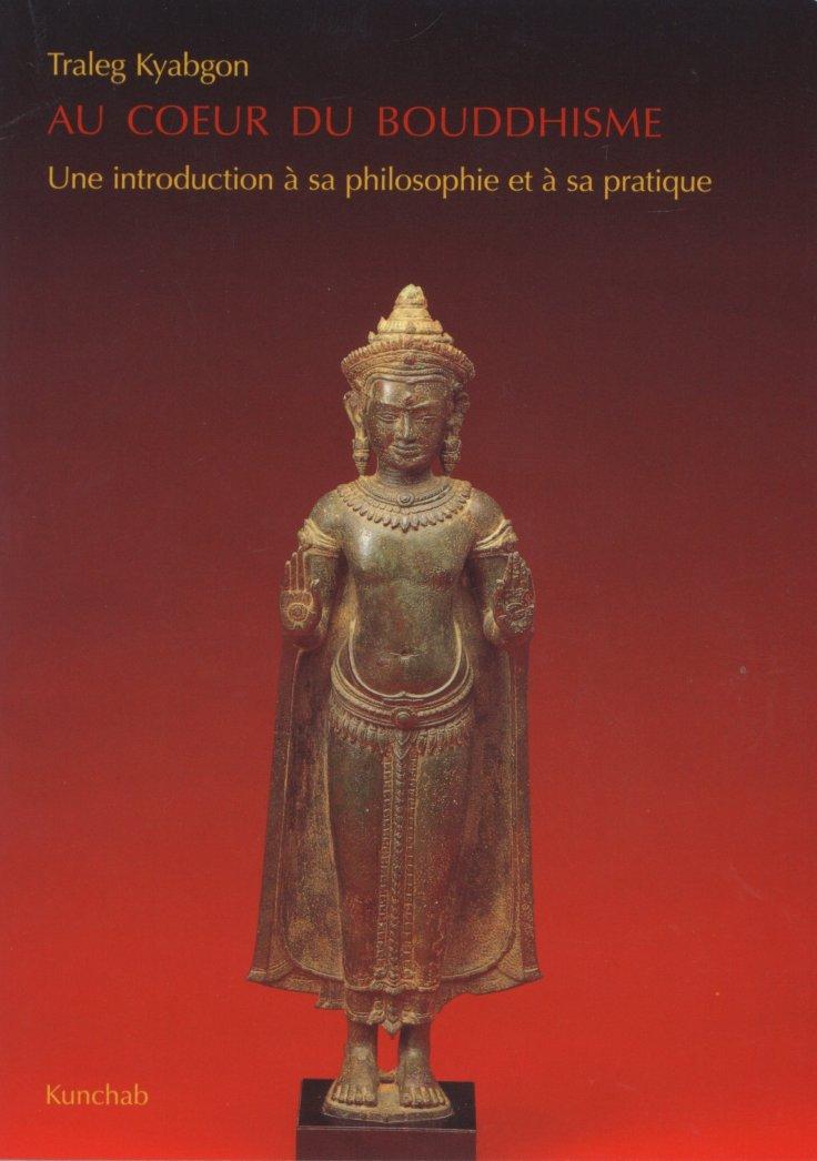 Traleg Kyabgon - Au coeur du bouddhisme