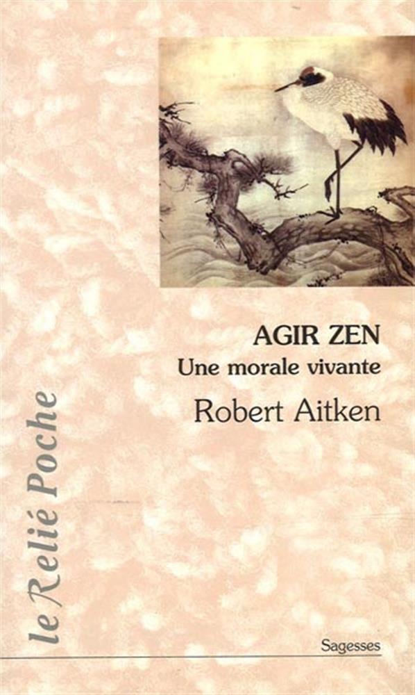 Robert Aitken BAKER - Agir Zen