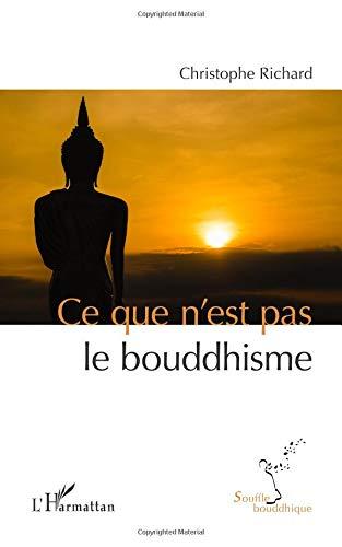 christophe richard - ce que nest pas le bouddhisme