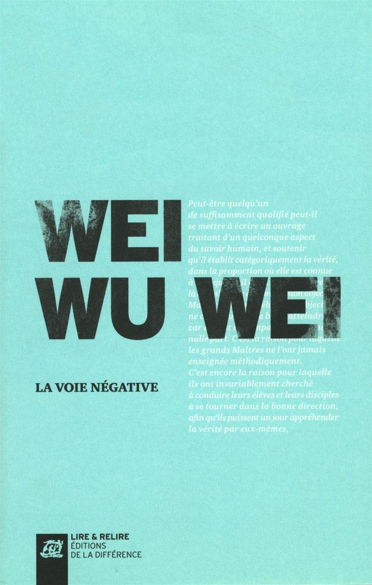wei wu wei voie negative