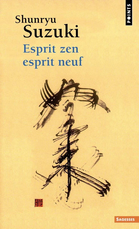 Shunryu Suzuki - Esprit zen esprit neuf