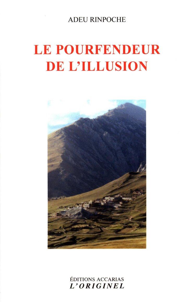 Adeu Rinpoché - Le Pourfendeur de l'Illusion