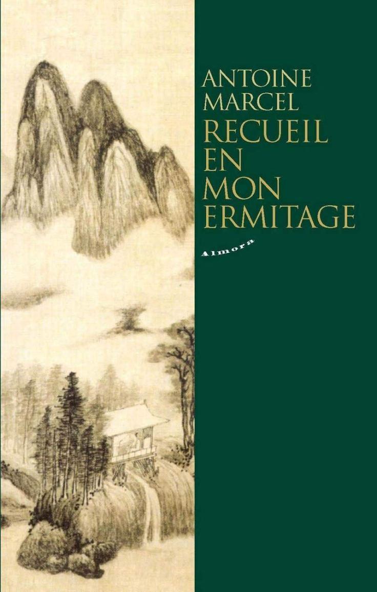 Antoine MARCEL - Recueil en mon ermitage