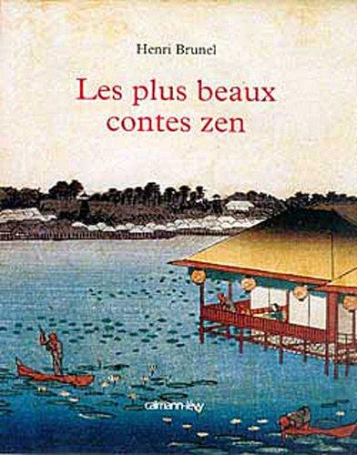 Henri BRUNEL - Les plus beaux contes zen