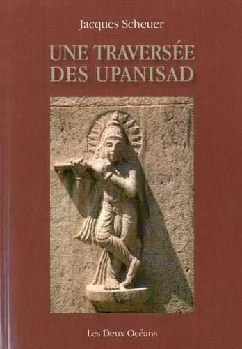 Jacques SCHEUER - Une traversée des Upanisad
