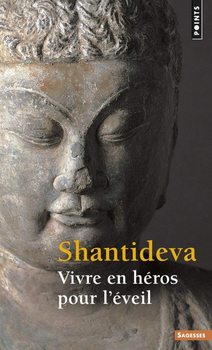 SHANTIDEVA - Vivre en héros pour l'éveil