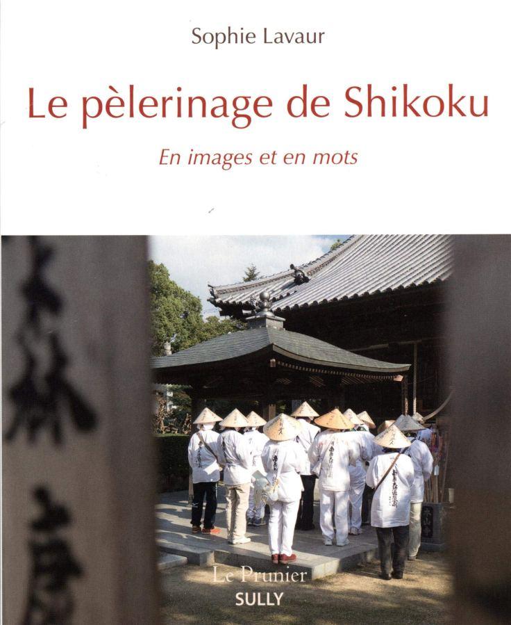 Sophie LAVAUR - Le pèlerinage de Shikoku