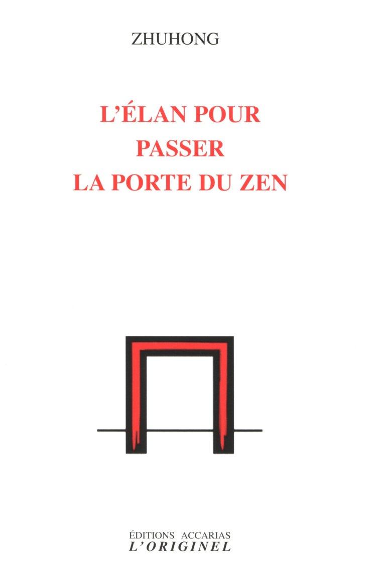 ZHUHONG - L'élan pour passer la porte du Zen
