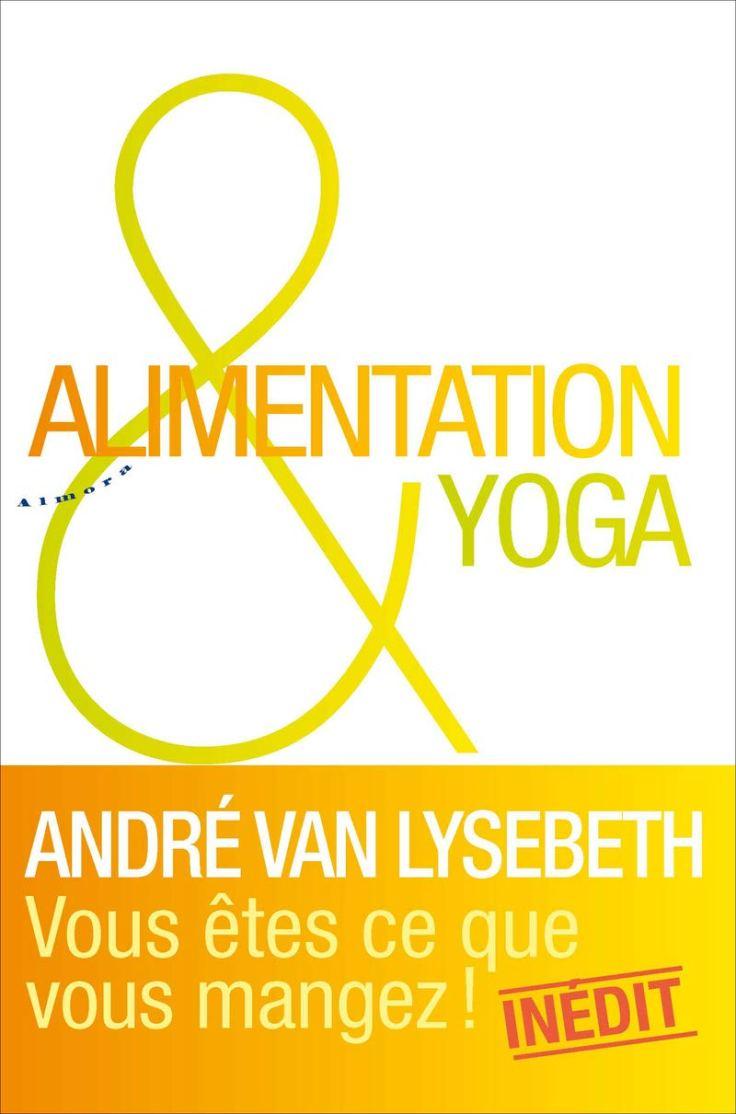 André VAN LYSEBETH - Alimentation & Yoga