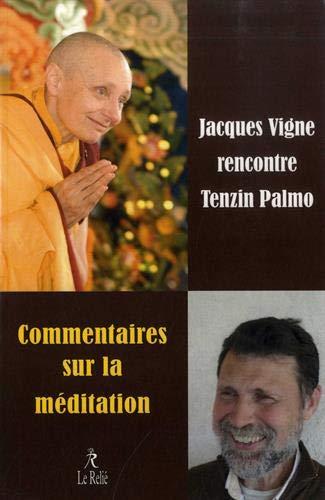 Jacques VIGNE rencontre Tenzin PALMO