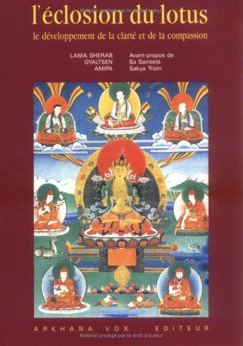Lama Sherab Gyaltsen Amipa - L'éclosion du lotus