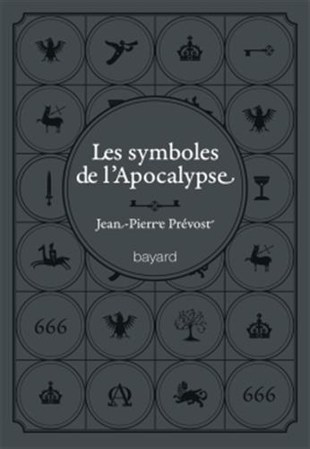 (312) Jean-Pierre PREVOST - Les symboles de l'Apocalypse