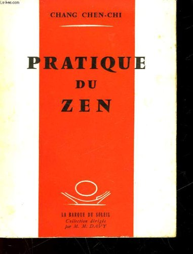 (314) Chang CHEN-CHI - Pratique du Zen