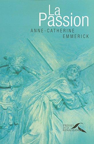 Anne-Catherine Emmerick & Joachim Bouflet - La Passion