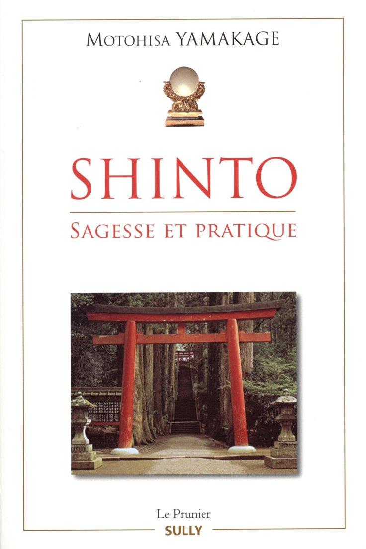 Motohisa YAMAKAGE - Shinto. Sagesse et pratique
