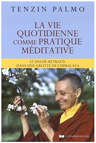 (325) Tenzin PALMO - La vie quotidienne comme pratique méditative