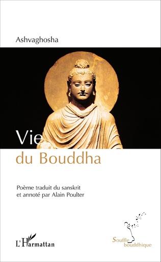 (346) ASHVAGOHSHA - Vie du Bouddha. Buddhacarita