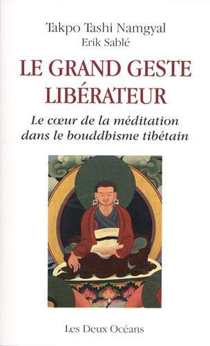 (354) Takpo Tashi Namgyal & Érik SABLÉ - Le grand geste libérateur