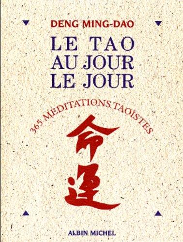 (365) DENG Ming-Dao - Le Tao au jour le jour