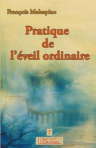 (374) François MALESPINE - Pratique de l'éveil ordinaire