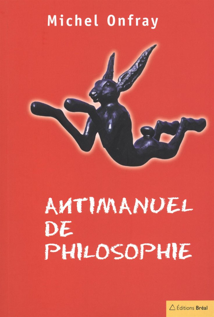 (385) Michel ONFRAY - Antimanuel de philosophie