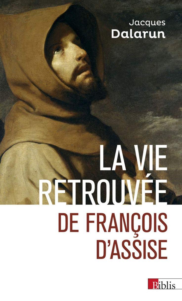 (389) Jacques DALARUN - La vie retrouvée de François d'Assise