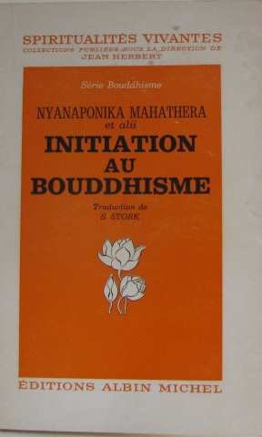 (392) Nyanaponika Mahathera (dir.) - Initiation au Bouddhisme